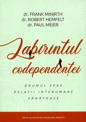 Labirintul codependenţei - drumul spre relaţii interumane sănătoase