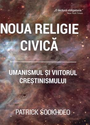Noua religie civică: Umanismul și viitorul creștinismului