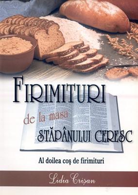 Firimituri de la masa Stăpânului Ceresc, Al doilea coş de firimituri (vol 2) (paperback)