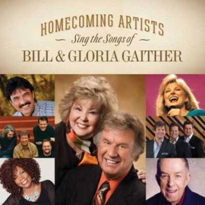 HOMECOMING ARTISTS SING THE SONGS OF BILL & GLORIA GAITHER