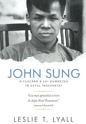 John Sung: o flacara a lui Dumnezeu in estul indepartat