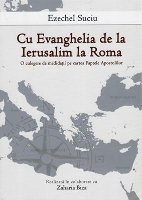 Cu Evanghelia de la Ierusalim la Roma