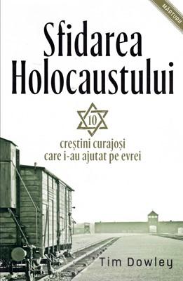 Sfidarea HOLOCAUSTULUI