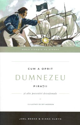Cum a oprit Dumnezeu pirații și alte povestiri devoționale Vol 2