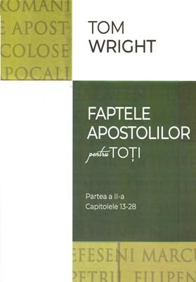 Faptele Apostolilor pentru toți, partea a II-a