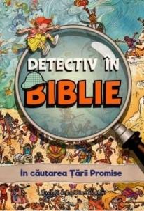 Detectiv în Biblie - În căutarea Țării Promise