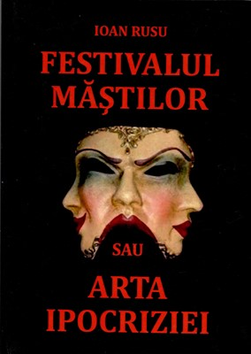 Festivalul măștilor sau arta ipocriziei