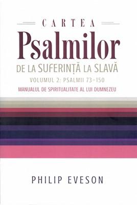Cartea Psalmilor. Vol 2: manualul de spiritualitate al lui Dumnezeu
