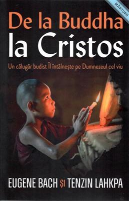 De la Buddha la Cristos - Un călugăr budist Îl întâlnește pe Dumnezeul cel viu