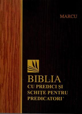 Biblia cu predici și schițe pentru predicatori - MARCU