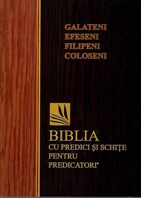 Biblia cu predici și schițe pentru predicatori - Galateni, Efeseni, Filipeni, Coloseni