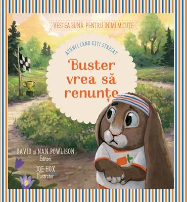 Buster vrea să renunțe