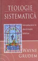 Teologie sistematică - Introducere în doctrinele biblice