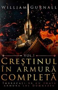 Creştinul în armură completă, vol. 1
