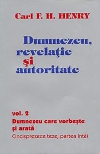 Dumnezeu, revelaţie şi autoritate, vol. 2 (HB+EC)