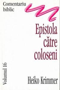 Comentariu Biblic, vol. 16 Epistola către Coloseni