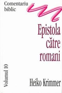 Comentariu Biblic, vol. 10 - Epistola către Romani