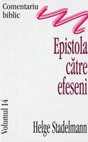Comentariu Biblic, vol. 14 - Epistola către  Efeseni