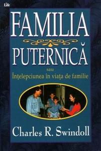 Familia puternică sau înţelepciunea în viaţa de familie