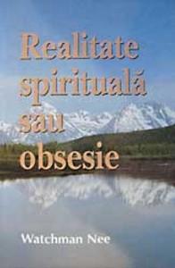 Realitate spirituală sau obsesie?