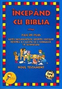 Începând cu Biblia - Paşi în plus - Noul Testament