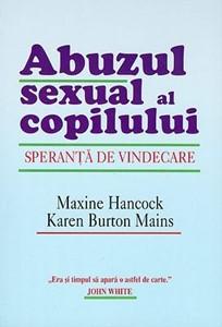 Abuzul sexual al copilului: Speranţă de vindecare