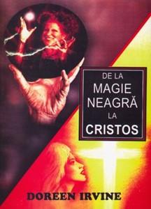 De la magie neagră la Cristos