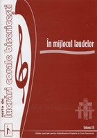 În mijlocul laudelor, vol. 3 Ediţie specială pentru Sărbătoarea Paştelui şi Cina Domnului