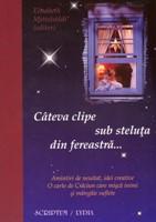 Câteva clipe sub steluţa din fereastră...