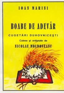 Boabe de adevăr. Cugetări duhovniceşti culese şi ordonate de Nicolae Moldoveanu