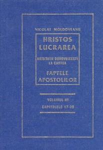 Hristos - Lucrarea; Meditaţii Faptele Apostolilor - vol. III