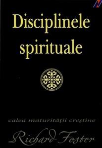 Disciplinele spirituale - calea maturităţii creştine