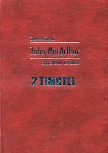 Comentariile lui John MacArthur asupra Noului Testament. 2 Timotei