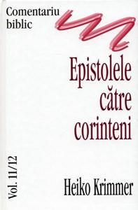 Comentariu biblic, vol. 11-12 - Epistolele catre Corinteni
