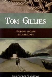 Tom Gillies. Noduri legate şi dezlegate.