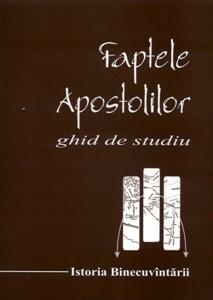 Faptele Apostolilor - Ghid de studiu