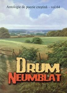 Drum neumblat - Antologie de poezie creştină - vol. 64