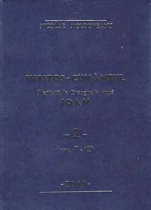 Hristos - Cuvântul - Meditaţii Ioan vol.2