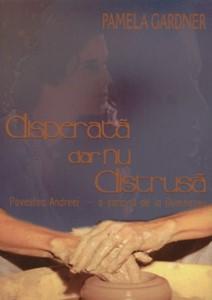 Disperată dar nu distrusă