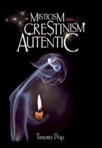 Misticism sau Creştinism autentic