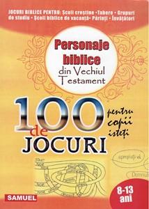 100 de Jocuri. Personaje biblice din Vechiul Testament (SC)