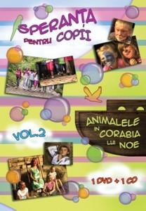 Speranţa pentru copii vol.2 - Animalele în Corabia lui Noe - 1DVD + 1CD