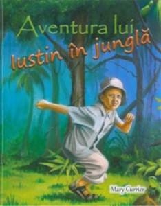 Aventura lui Iustin în junglă