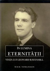 În lumina eternităţii. Viaţa lui Leonard Ravenhill