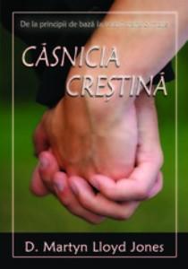 Căsnicia creştină. De la principii de bază la relaţii transformate.