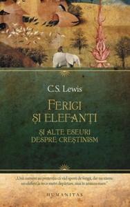 Ferigi şi elefanţi şi alte eseuri despre creştinism
