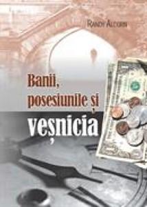 Banii, posesiunile şi veşnicia