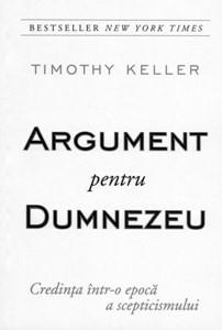Argument pentru Dumnezeu. Credinţa într-o epocă a scepticismului