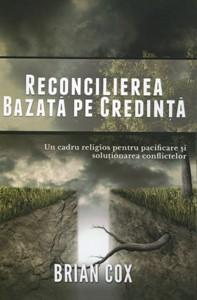 Reconcilierea bazată pe credinţă - Un cadru religios pentru pacificare şi soluţionarea conflictelor