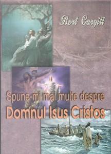 Spune-mi mai multe despre Domnul Isus Cristos